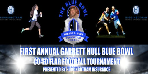 The First Annual Garrett Hull Blue Bowl Co-Ed Flag Football Tournament Presented By Higginbotham Insurance June 15, 2019