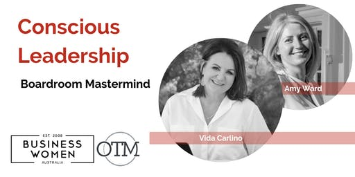Brisbane, Business Women Australia: Conscious Leadership Boardroom Mastermind