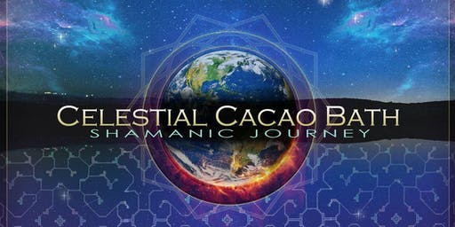 Celestial Cacao Bath - Shamanic Ceremony