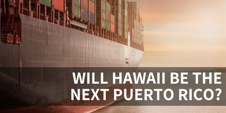 Honolulu Event: Will Hawaii be the next Puerto Rico? tickets