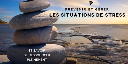 Prévenir et Gérer les situations stressantes
