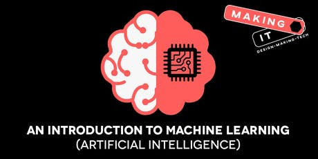Workshop: An Introduction to Machine Learning (Artificial Intelligence) tickets