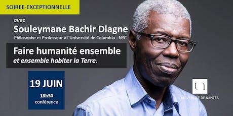 """Conférence de Souleymane Bachir Diagne: """"Faire humanité ensemble"""" billets"""