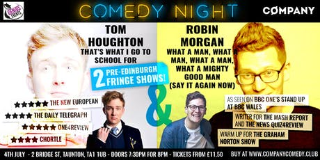 Comedy Night: Tom Houghton & Robin Morgan (2 in 1 - Pre-Edinburgh Shows in Taunton) tickets