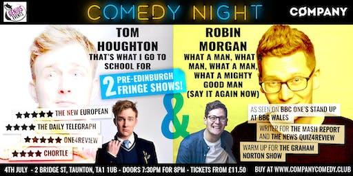 Comedy Night: Tom Houghton & Robin Morgan (2 in 1 - Pre-Edinburgh Shows in Taunton)