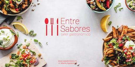 """Taller gastronómico """"Entre sabores""""  Antojitos mexicanos (Martes tarde) entradas"""