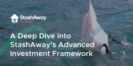 A Deep Dive into StashAway's Advanced Investment Framework tickets