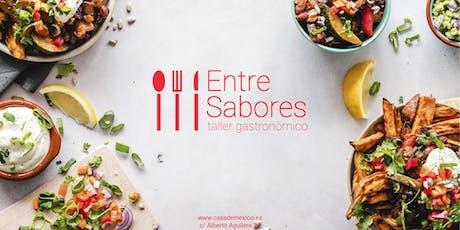 """Taller gastronómico """"Entre sabores""""  Antojitos mexicanos (Jueves tarde)  tickets"""