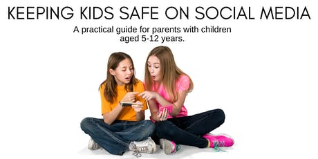 Keeping Kids Safe on Social Media - a guide for parents tickets