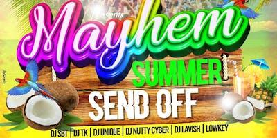 Mayhem: Summer Send off