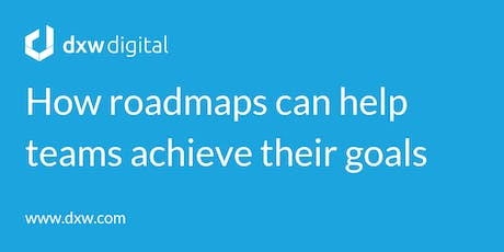 What makes a good roadmap?  tickets