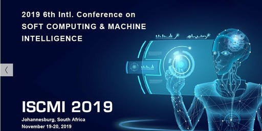 6th Intl. Conference on Soft Computing & Machine Intelligence (ISCMI 2019)