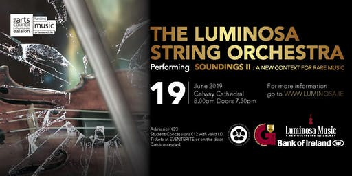 LUMINOSA MUSIC - A New Orchestra for Galway - SOUNDINGS II