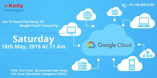 Free Demo Session On Google Cloud Platform Training- By Veteran Experts At Kelly Technologies On 18th May, 11 AM, Bangalore