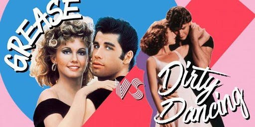 Grease V's Dirty Dancing Night Saturday 24th August