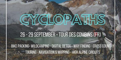 Cyclopaths // 4 Day Adventure // Bikepacking - Tour des Combins Tickets