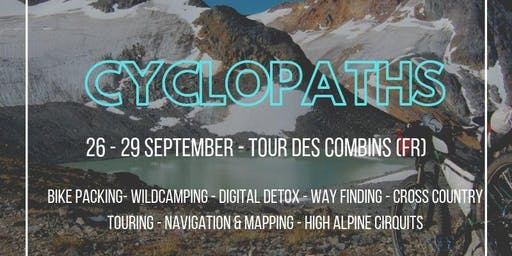 Cyclopaths // 4 Day Adventure // Bikepacking - Tour des Combins