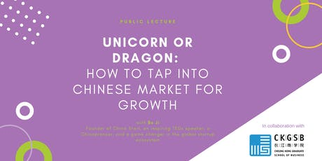 Unicorn or Dragon: How to Tap into Chinese market for growth billets