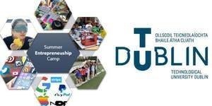 TU Dublin Entrepreneurship Camp 2019  - FREE EVENT