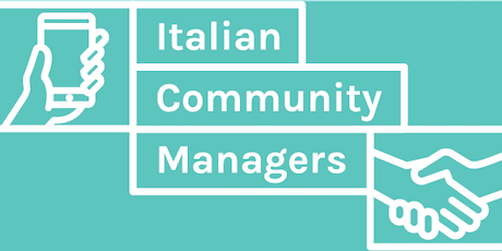 Italian Community Managers Summit – Milano 15 novembre 2019 tickets