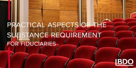 Practical aspects of the substance requirement for fiduciaries tickets