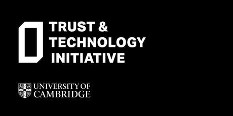 Trust & Technology Initiative 2019 Symposium tickets
