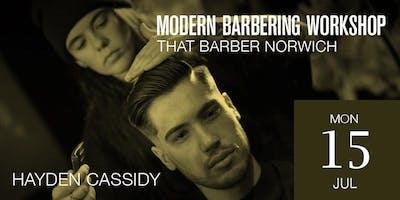Norwich Modern Barbering Workshop featuring Hayden Cassidy