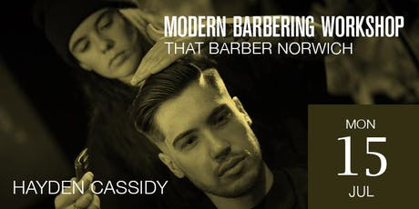 Norwich Modern Barbering Workshop featuring Hayden Cassidy tickets
