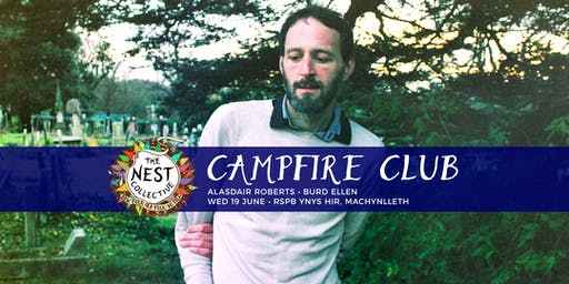 Campfire Club Machynlleth: Alasdair Roberts | Burd Ellen