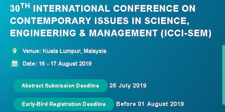 30th International Conference on Contemporary issues in Science, Engineering & Management (ICCI-SEM) tickets