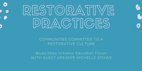 Blue Skies Initiative Education Forum - Communities Committed to a Restorative Culture tickets