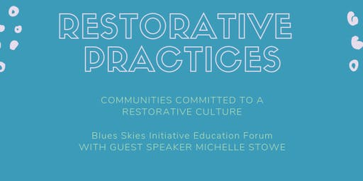 Blue Skies Initiative Education Forum - Communities Committed to a Restorative Culture