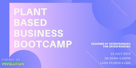 Plant-Based Business Bootcamp 2019 tickets