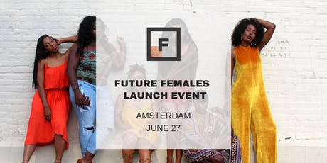 Future Females Amsterdam | Launch Event: How to achieve success with personal branding and customer loyalty tickets
