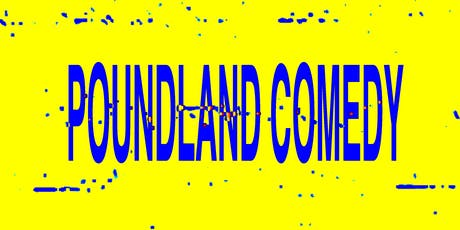 POUNDLAND COMEDY #1 tickets