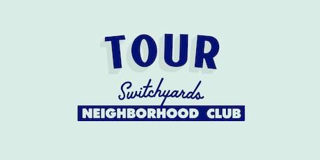 Tour Switchyards' new Neighborhood Club tickets