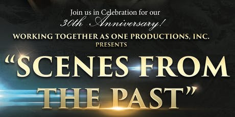 """""""Scenes From The Past"""" Come Help WTAO Productions Celebrate Our 30th Year Anniversary tickets"""