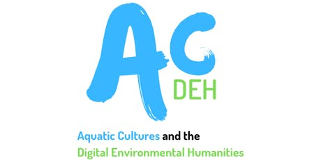 Aquatic Cultures and the Digital Environmental Humanities (ACDEH) tickets
