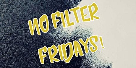 No Filter Fridays tickets