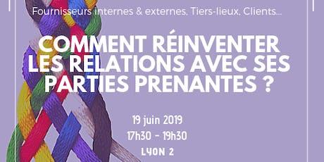 COMMENT RÉINVENTER LES RELATIONS AVEC SES PARTIES PRENANTES ? billets