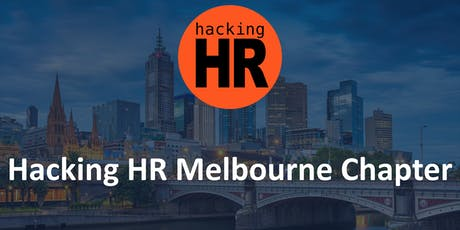 Hacking HR Melbourne Chapter Meetup 6 tickets