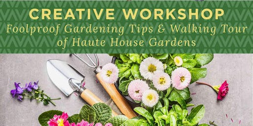 Haute House Studio: Garden Tour & Tips with Marsha Hunt