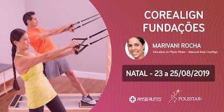 Formação em CoreAlign - Módulo Fundações - Physio Pilates Balanced Body - Natal bilhetes