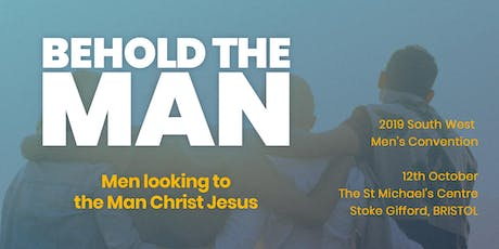 BEHOLD THE MAN - The South West Men's Convention tickets