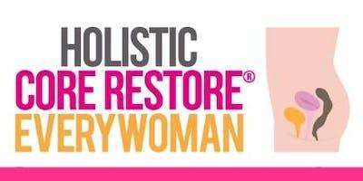 Every Woman, 6 Week Pelvic Floor Rehab & Core Fitness Course