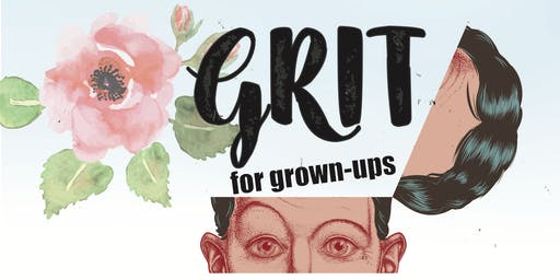 Grit for Grown-Ups  / Workshop 2: Anxiety Management for us + our off-spring