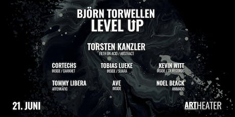 Björn Torwellen - Level Up w/Torsten Kanzler, Tobias Lueke uvm. Tickets