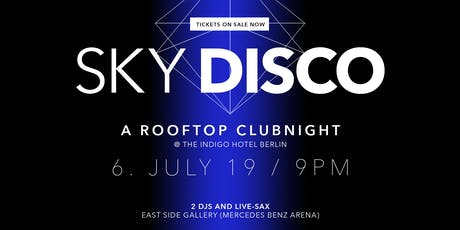 SkyDisco - A very special Rooftop Clubnight tickets