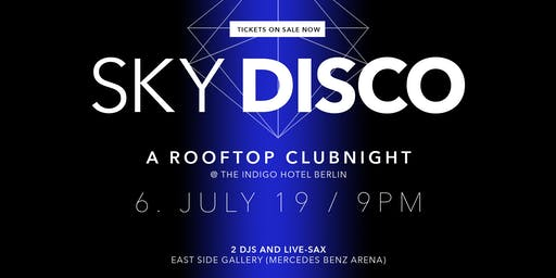 SkyDisco - A very special Rooftop Clubnight