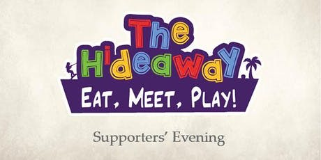 Hideaway Supporters Evening tickets
